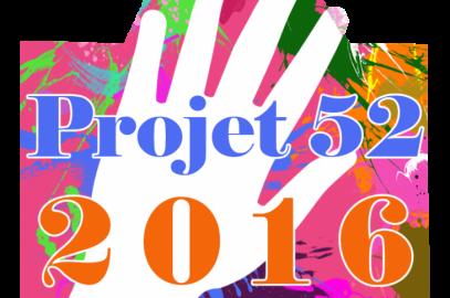 Projet 52 / 2016 : Semaines 9 à 24