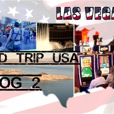 [Vlog voyage – Road trip USA #2] Las Vegas