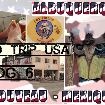 [Vlog voyage – Road trip USA #6] Albuquerque, Nouveau Mexique (Breaking Bad Tour)