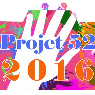 Projet 52 / 2016 : Semaine 8